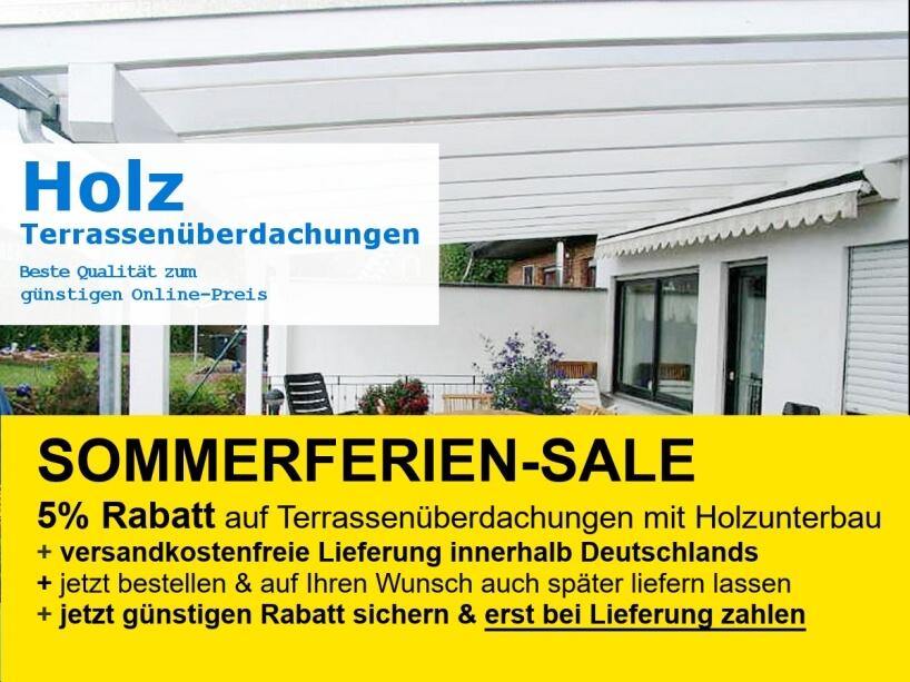 Sommerferien-Sale 2021: Terrassenüberdachungen mit Holz-Unterbau mit 5% Rabatt