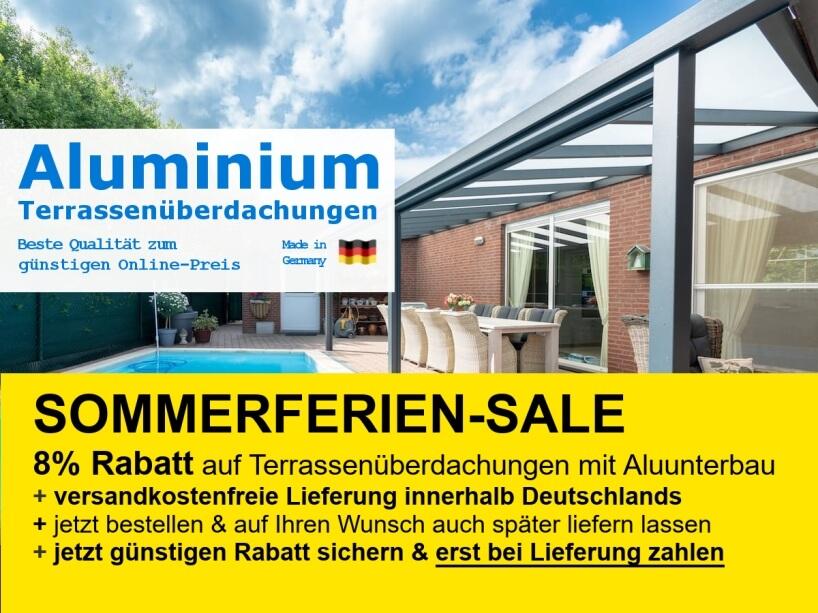 Sommerferien-Sale 2021: Terrassenüberdachungen mit Alu-Unterbau zum günstigen Online-Preis mit 8% Rabatt
