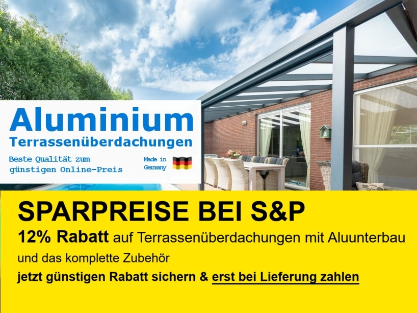 Sparpreise bei S&: Terrassenüberdachungen mit Alu-Unterbau zum günstigen Online-Preis mit 12% Rabatt