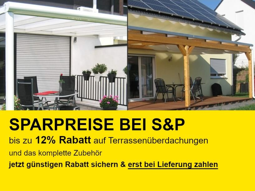 Sparpreise bei S&P: Terrassenüberdachungen mit Alu- oder Holzunterbau günstigen Online-Preis mit bis zu 12% Rabatt